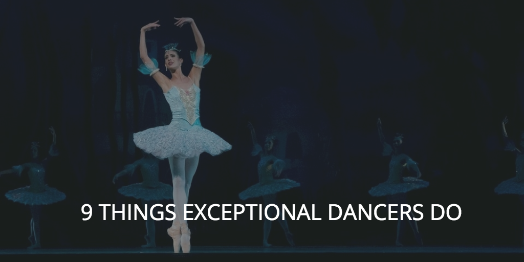 Nine Things Exceptional Dancers Do