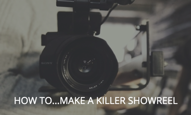 How To Make A Killer Showreel