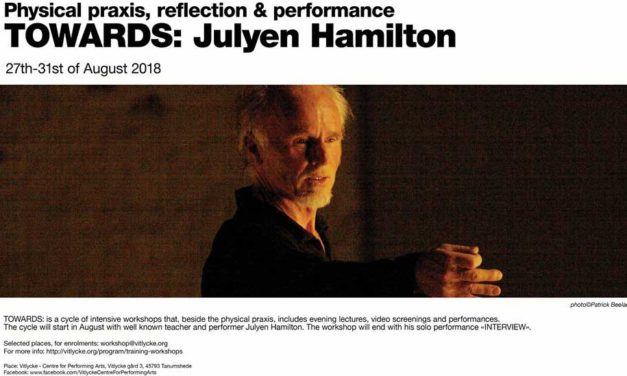 Towards: Julyen Hamilton – August 2018