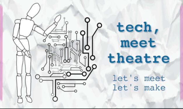 Tech, Meet Theatre – Let's Meet, Let's Make