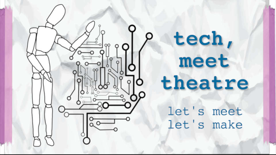 Tech, Meet Theatre – Let's Meet, Let's Make