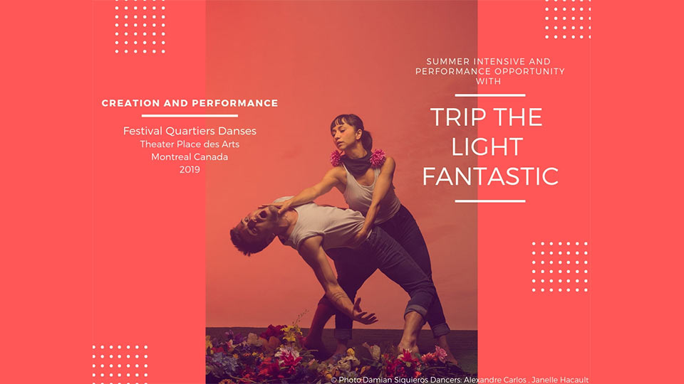 Two Week Intensive And Performance In Montreal With Trip The Light Fantastic