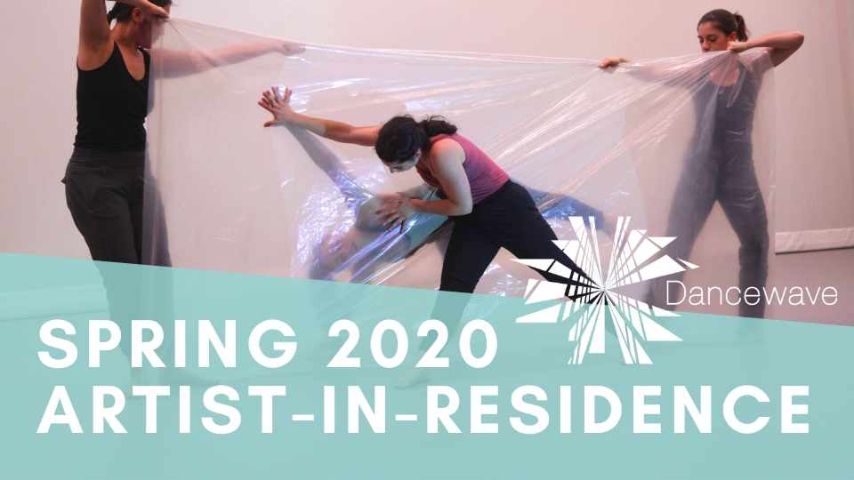 Dancewave's Spring 2020 Artist-in-Residence Application