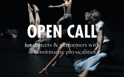 Open Call for Dancers with Non-Normative Physicalities