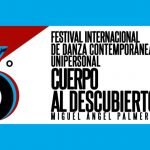 "VI International Contemporary Dance Festival ""Cuerpo al Descubierto"" Miguel Angel Palmeros – Online Edition"