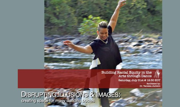Disrupting Illusions and Images: Creating Space for Many Dancing Bodies